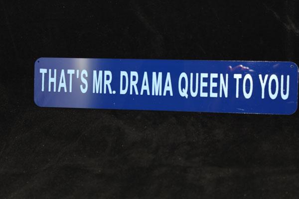 Mr. Drama Queen Plastic Sign-0